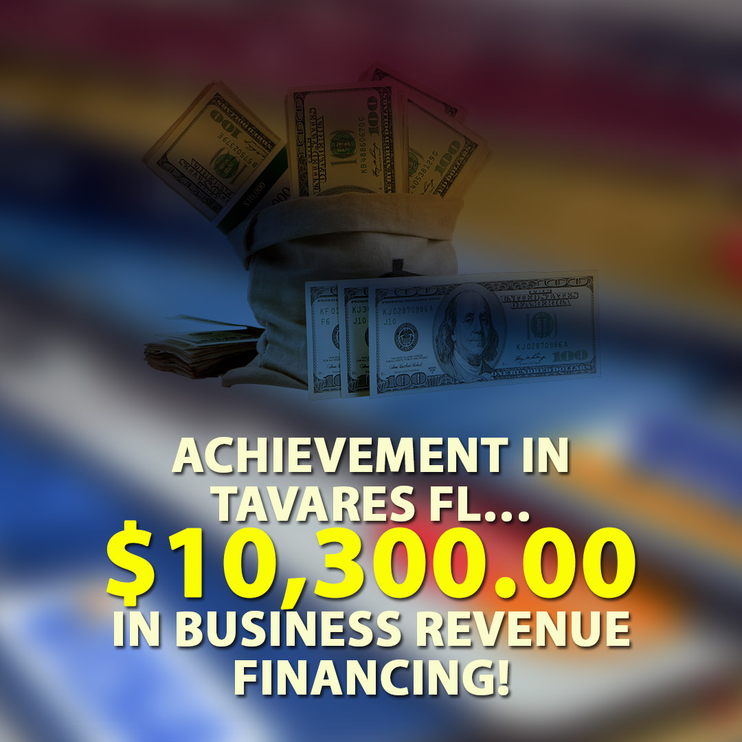 Achievement in Tavares FL $10300.00 in Business Revenue financing! 1080X1080