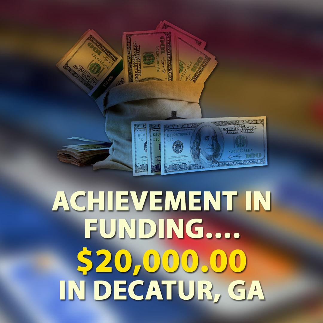 Achievement in funding $20000.00 in Decatur GA 1080X1080