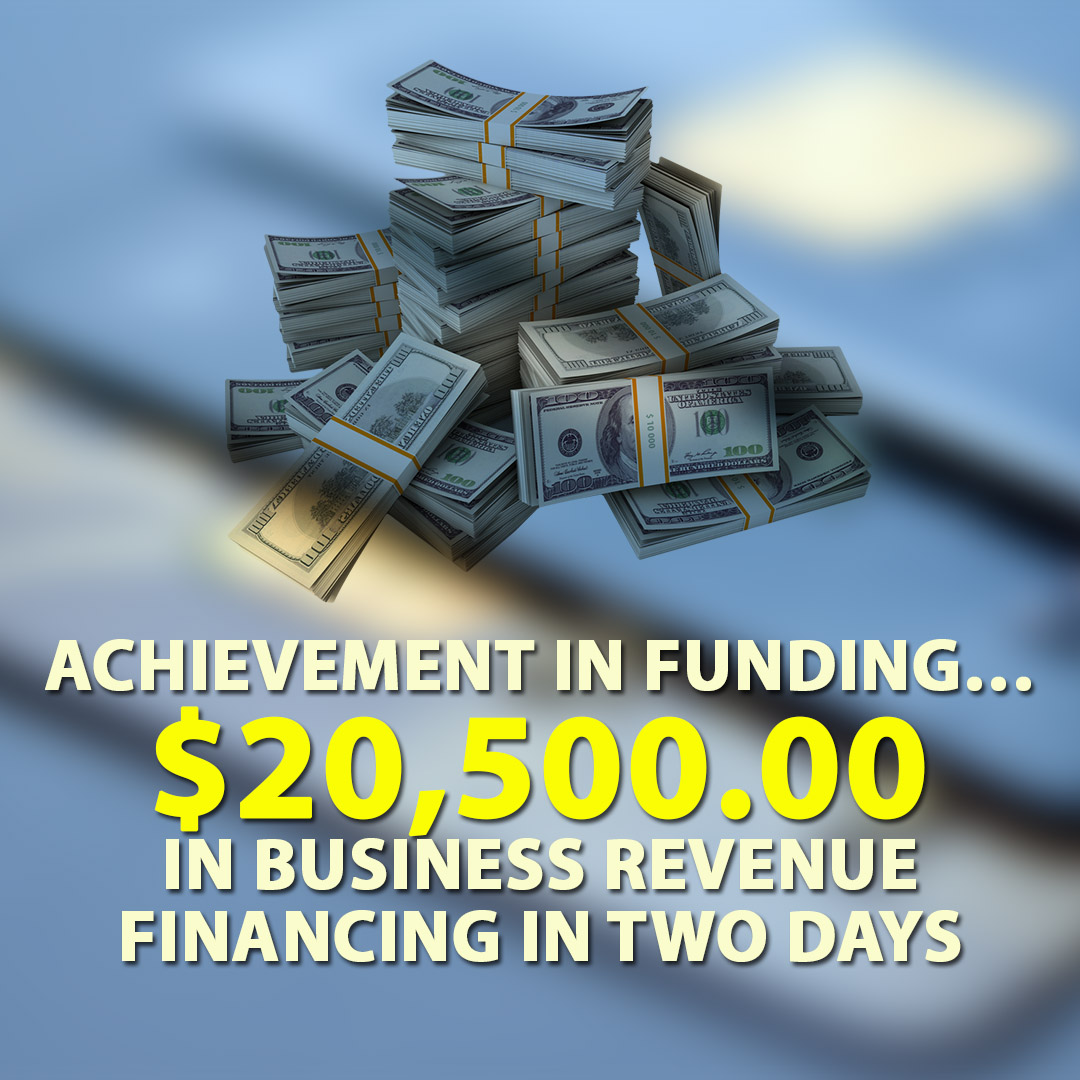 Achievement in funding $20500.00 in Business Revenue financing in two days 1080X1080