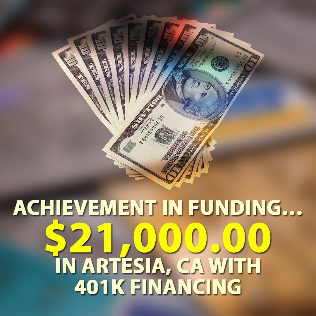 Achievement in funding $21000.00 in Artesia CA with 401K financing. 1080X1080