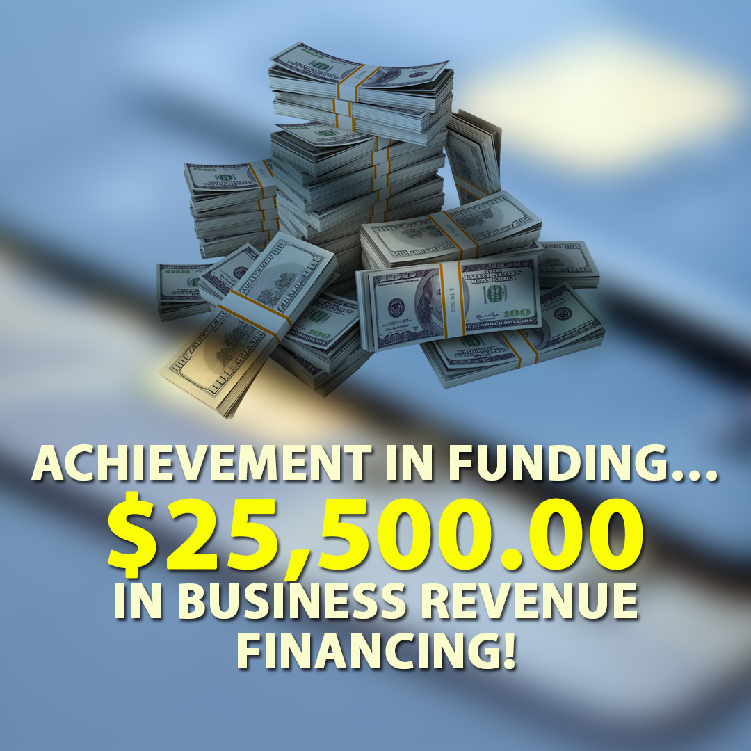 Achievement in funding $25500.00 in Business Revenue financing! 1080X1080