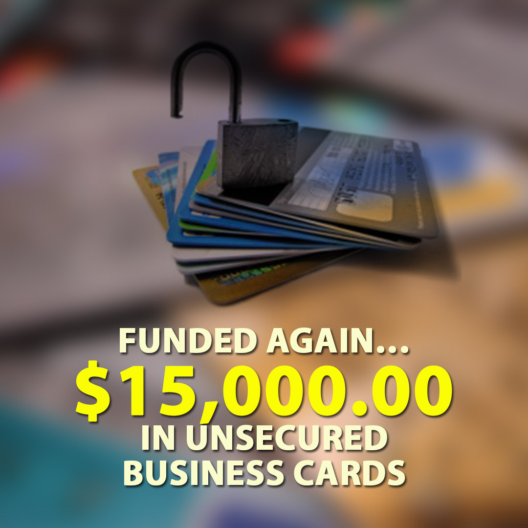 Funded again $15000.00 in unsecured business cards 1080X1080