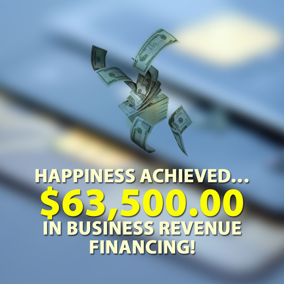 Happiness achieved $63500.00 in Business Revenue financing! 1080X1080