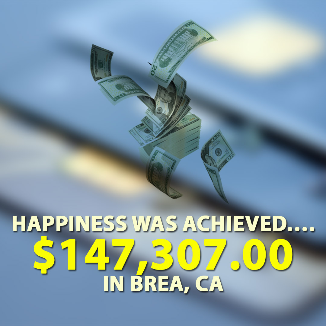 Happiness was achieved $147307.00 in Brea CA 1080X1080