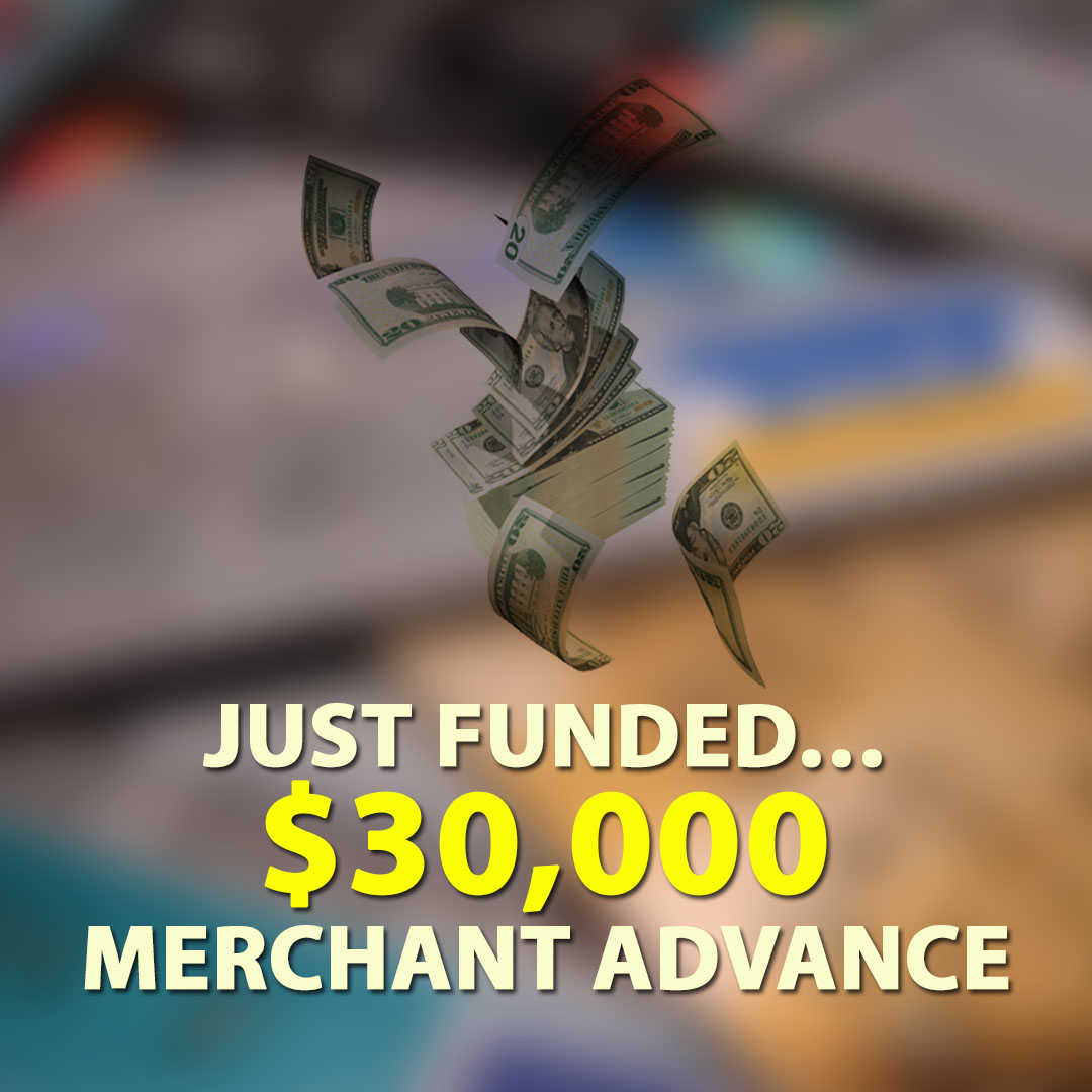 Just Funded $30000 Merchant Advance 1080X1080