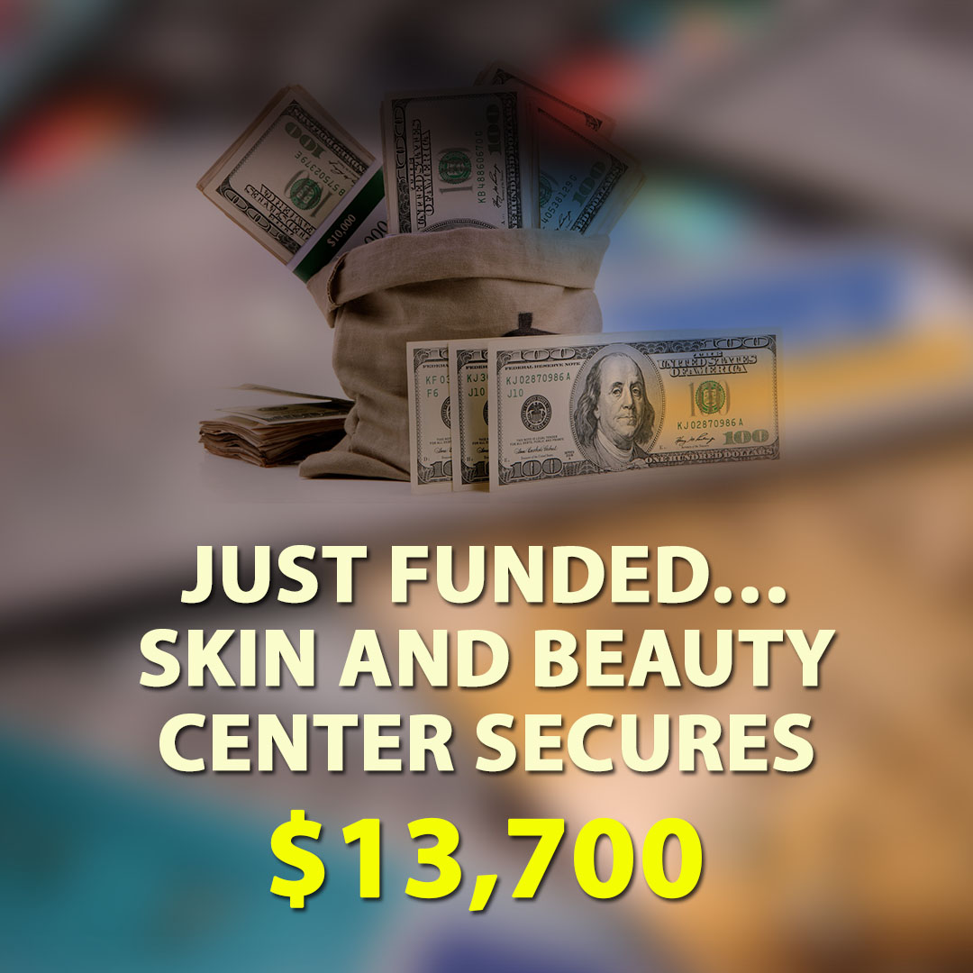 Just Funded Skin and Beauty Center Secures $13700 1080X1080