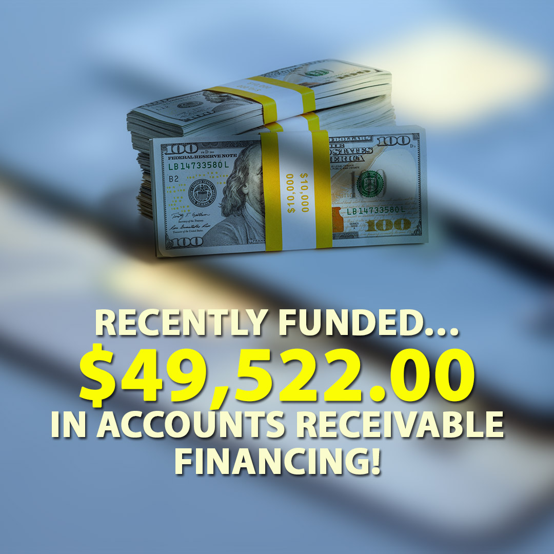 Recently funded $49522.00 in Accounts Receivable Financing! 1080X1080