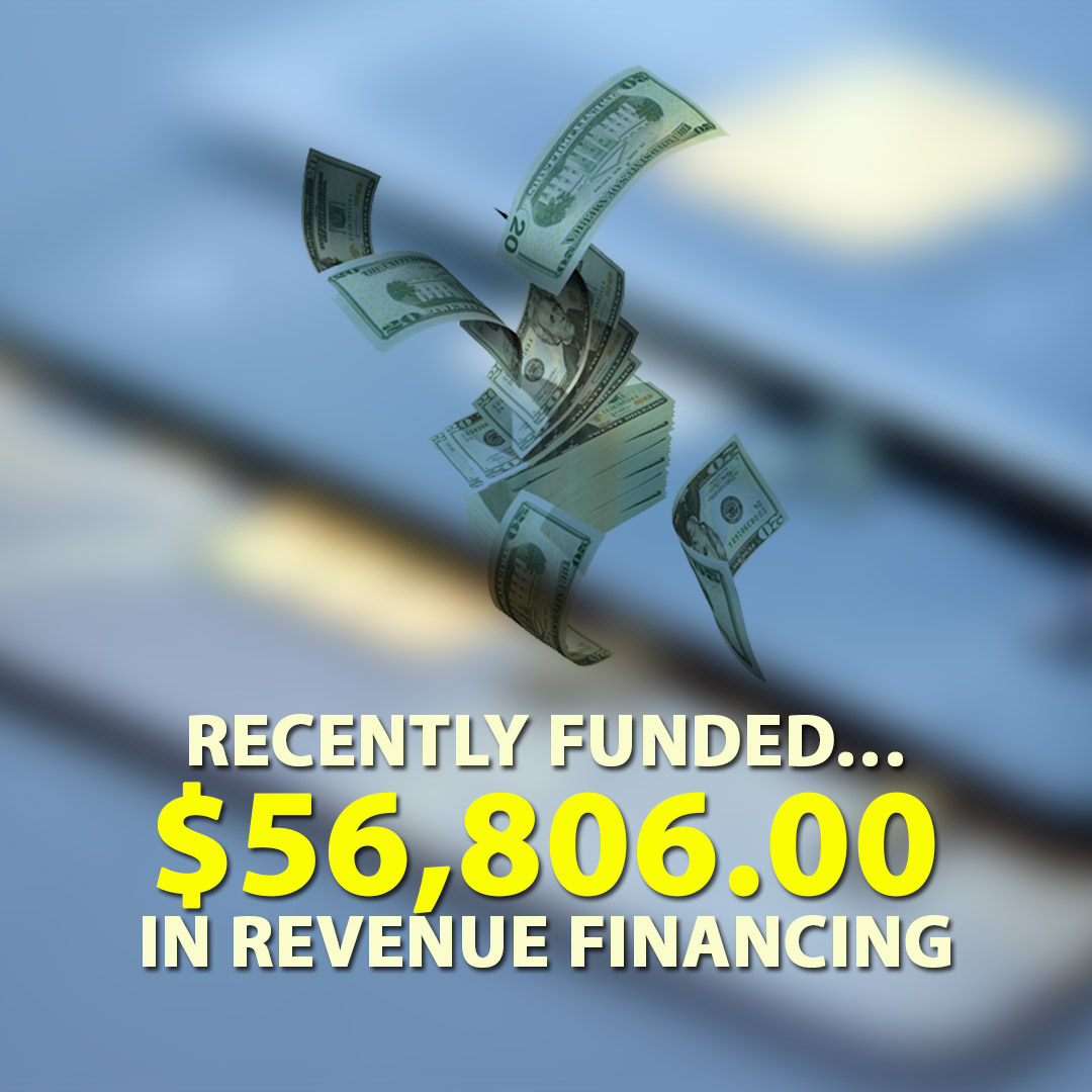 Recently funded $56806.00 in Revenue Financing 1080X1080