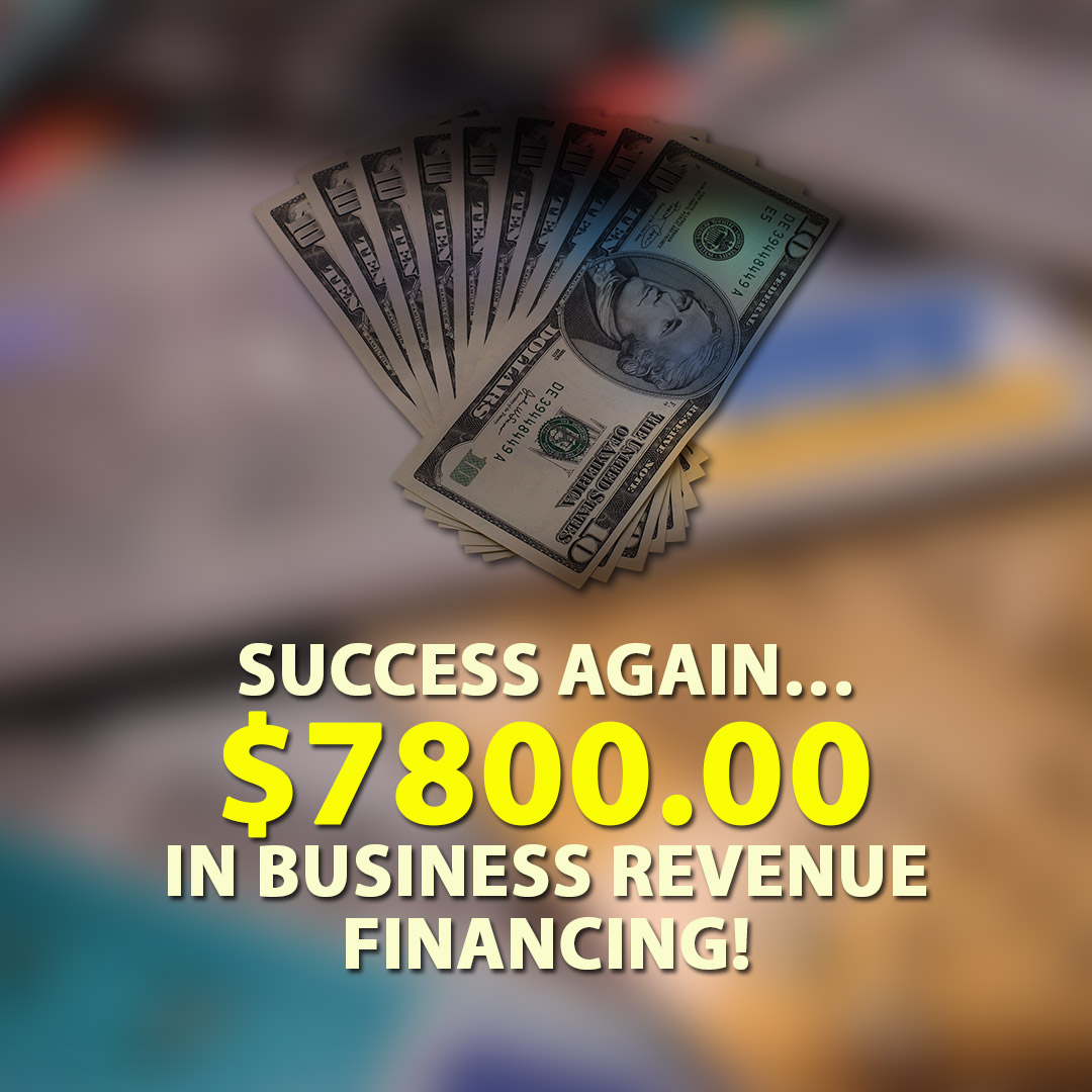 Success again $7800.00 in Business Revenue financing! 1080X1080