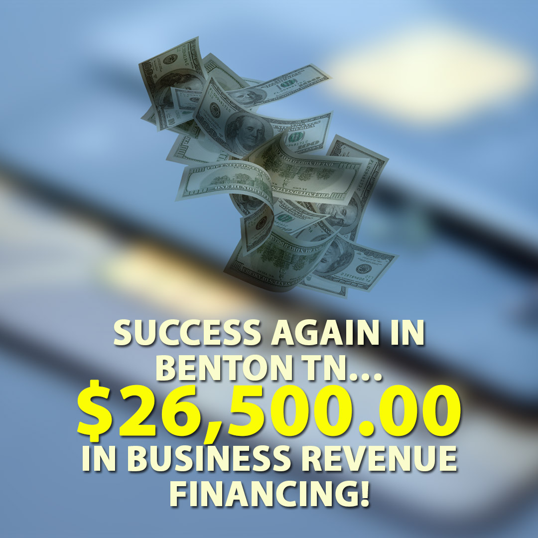 Success again in Benton TN $26500.00 in Business Revenue financing! 1080X1080