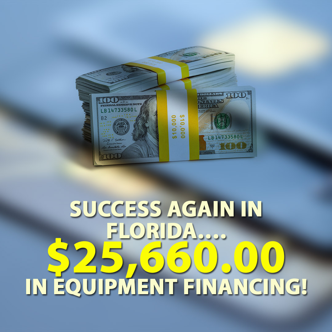 Success again in Florida $25660.00 in Equipment financing! 1080X1080