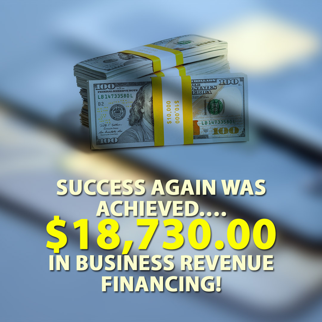 Success again was achieved $18730.00 in Business Revenue Financing! 1080X1080