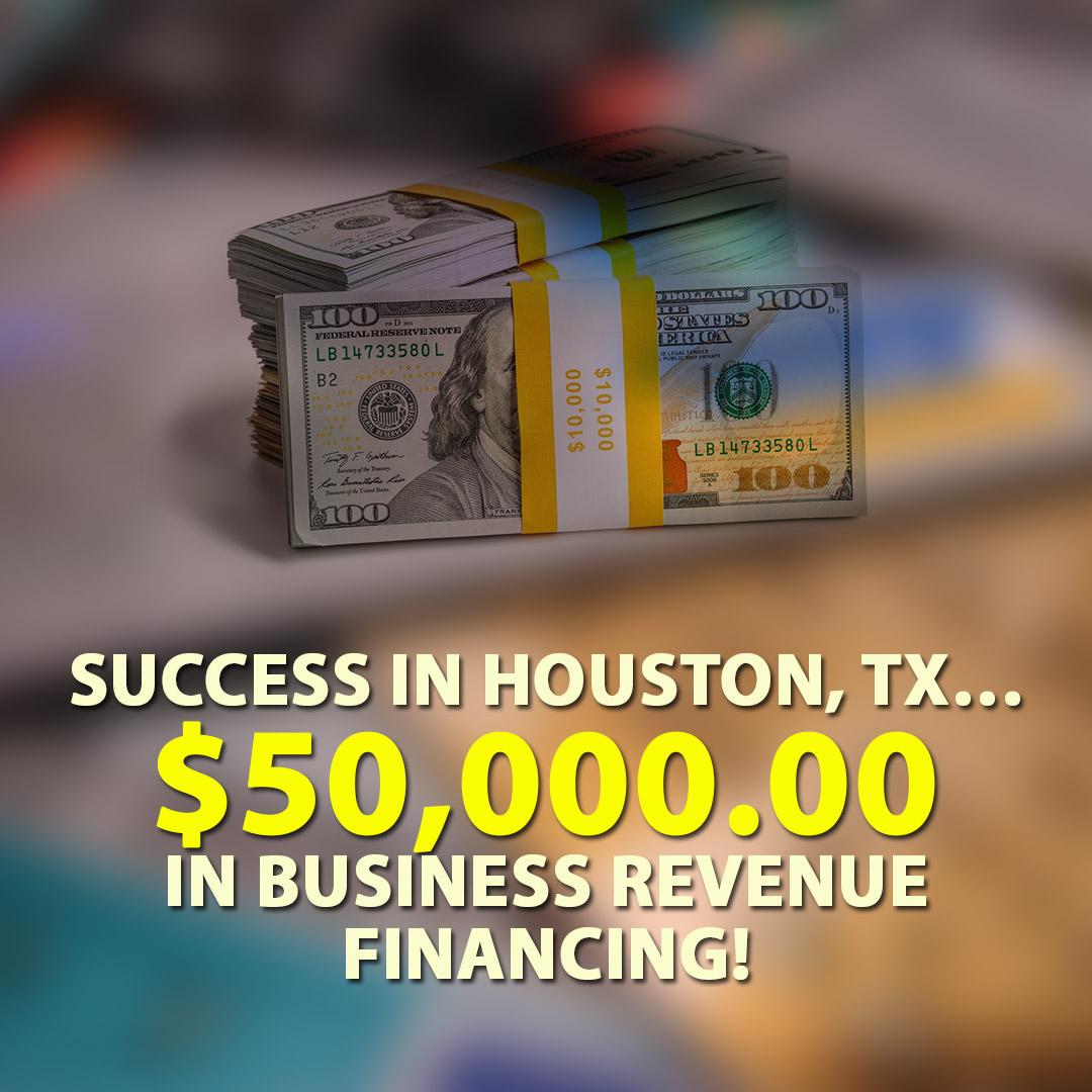 Success in Houston TX $50000.00 in Business Revenue financing! 1080X1080