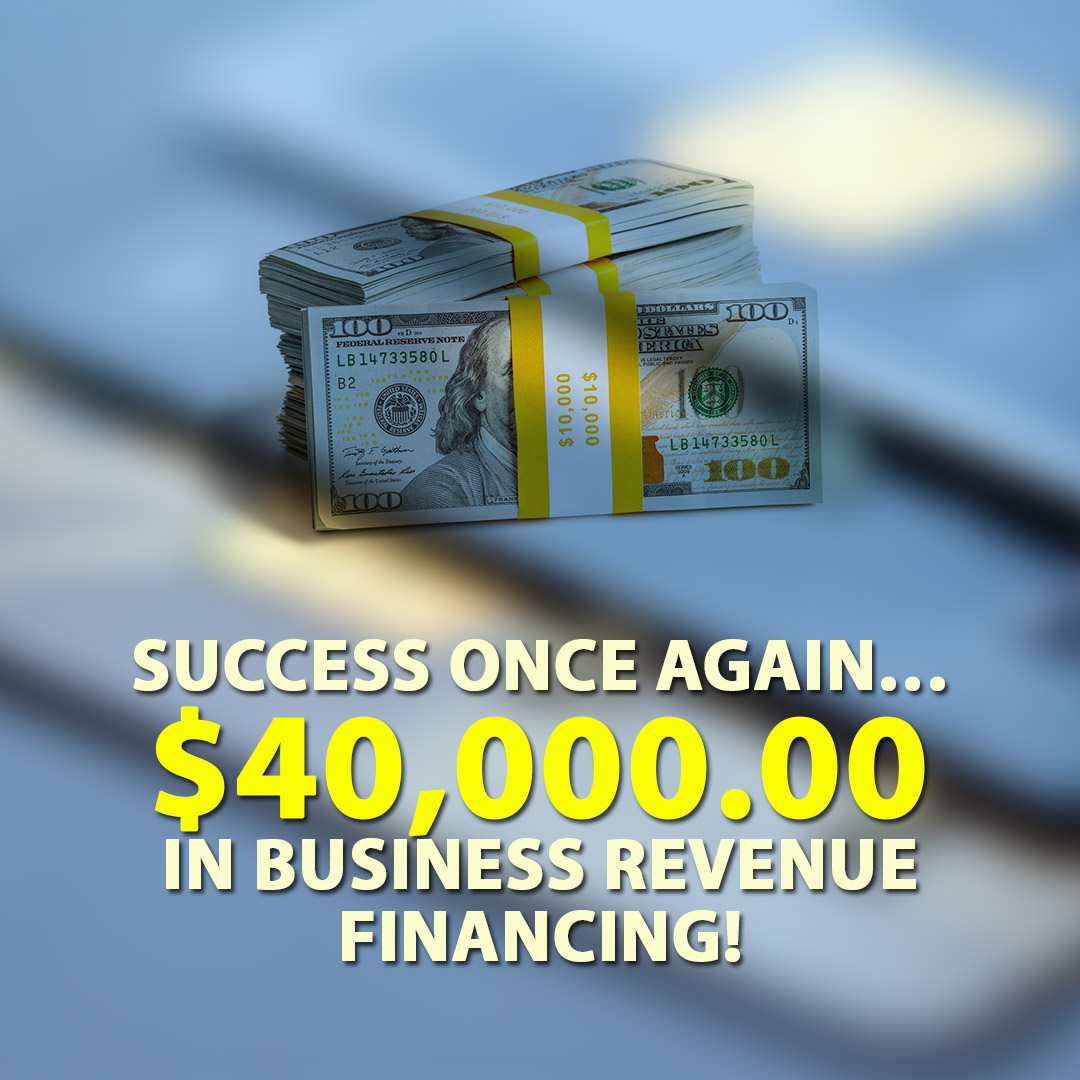 Success once again $40000.00 in Business Revenue financing! 1080X1080