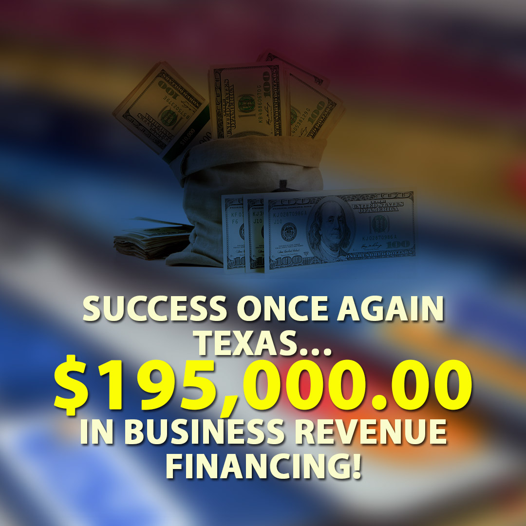 Success once again Texas $195000.00 in Business Revenue financing! 1080X1080